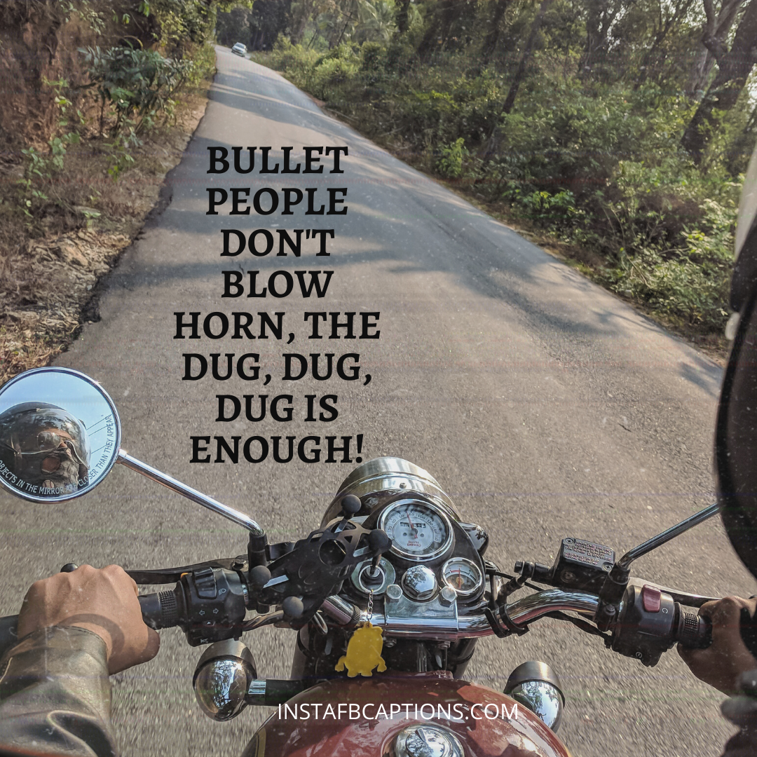 Badass Captions For Royal Enfield Aka Bullet Lovers  - Badass Captions for Royal Enfield aka Bullet Lovers - BIKES Instagram Captions for New Bike Riders in 2021