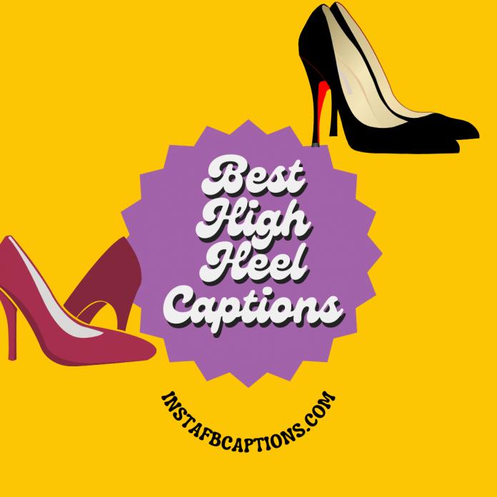 Best High Heel Captions For Instagram In 2021