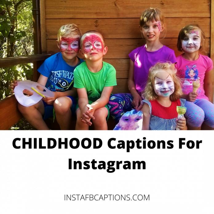 Childhood Captions For Instagram