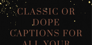Classic Or Dope Captions For All Your Instagram Posts