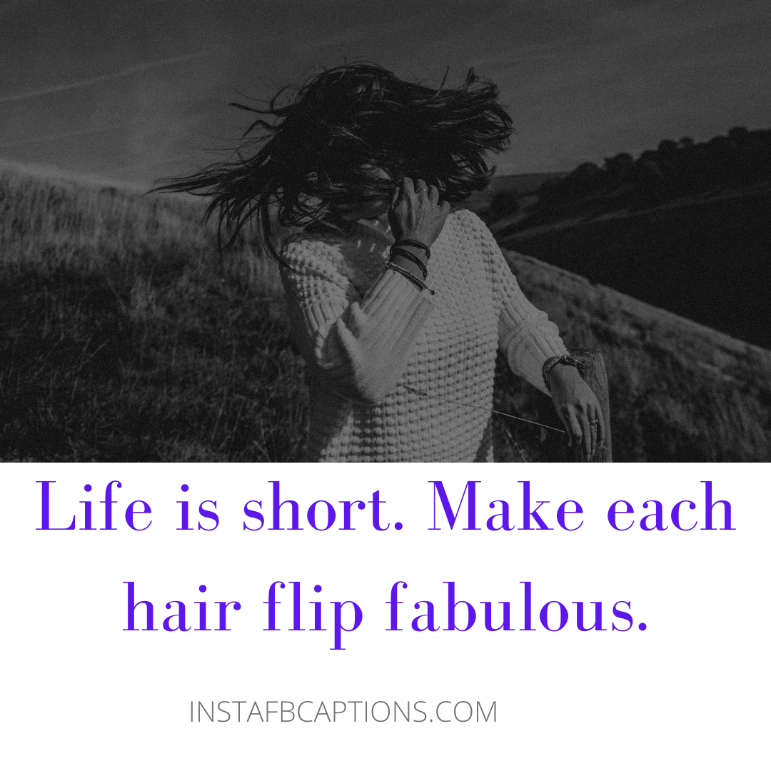 Captions For Being Obsessed With Hair Flips  - Captions For Being Obsessed With Hair Flips - HAIR FLIP Instagram Captions for Girls in 2021