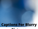 Captions For Blurry Pictures  - Captions For Blurry Pictures 80x60 - Latest Posts