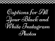 Captions For All Your Black And White Instagram Photos  - Captions for All Your Black and White Instagram Photos 80x60 - Latest Posts