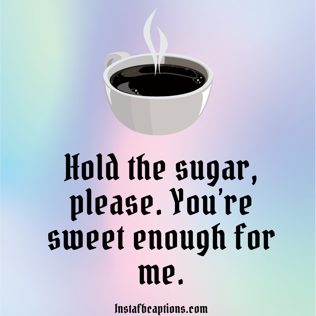 Coffee Addiction Pickup Lines For Hot Girls  - Coffee Addiction Pickup Lines for Hot Girls 1 - COFFEE Pick Up Lines for a Perfect Date 2021