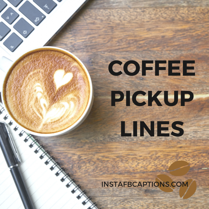 Coffee Pickup Lines