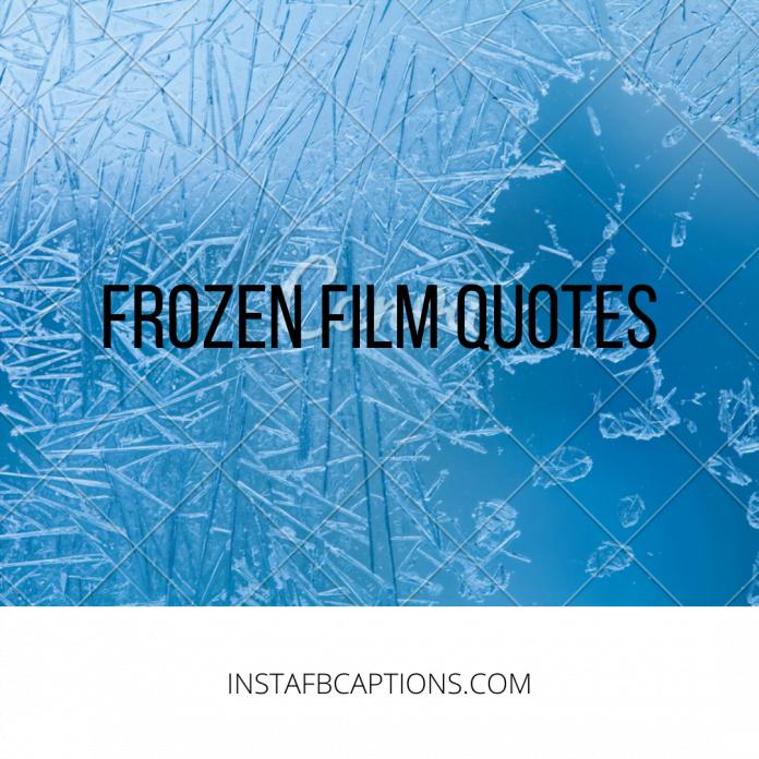 Frozen Film Quotes