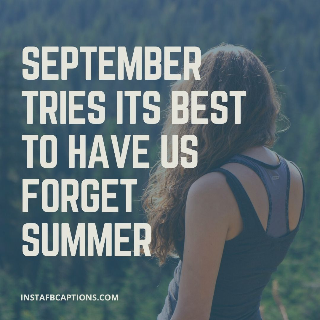 Funny Captions For Your September Selfies For Girls  - Funny Captions for Your September Selfies for Girls - Hello SEPTEMBER Month Captions & Quotes for Instagram 2021