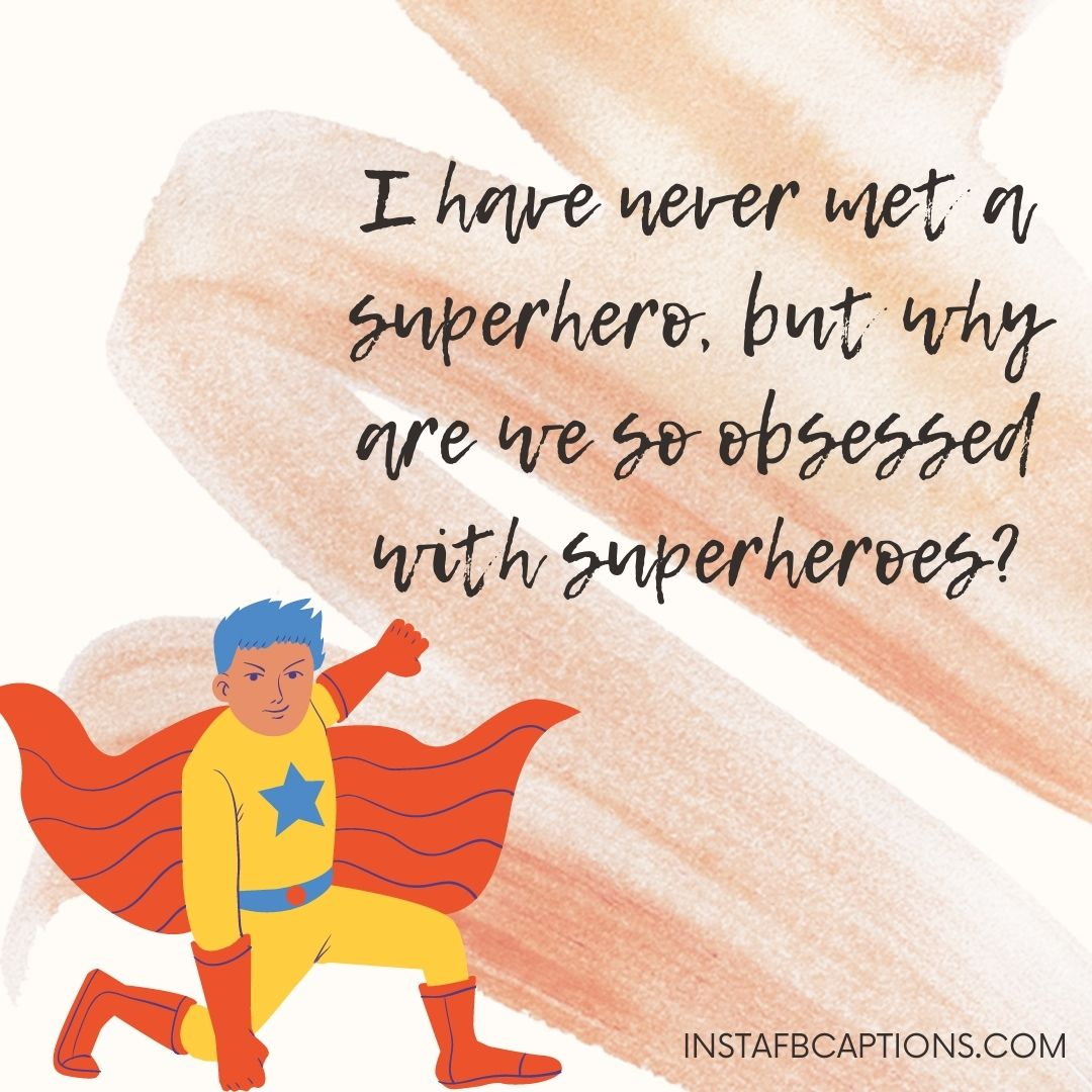 Funny Superhero Quotes And Sayings  - Funny Superhero Quotes and Sayings - 100+ Superhero Captions for Instagram that Will Power Up any Picture of Yours!