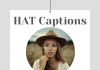 Hat Captions, Quotes For Classy Instagram Photos In 2021  - HAT Captions Quotes and Hashtags For Classy Instagram Photos in 2021 100x70 - Best Instagram Captions of All Time