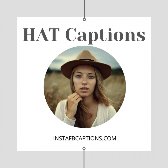Hat Captions, Quotes For Classy Instagram Photos In 2021