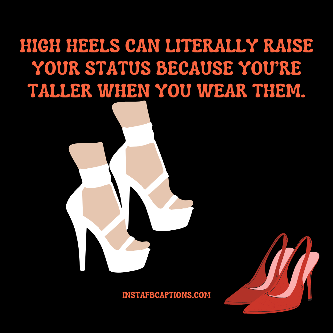 High Heel= High Status, Bio Ideas  - High Heel High Status Bio Ideas - HIGH HEELS Instagram Captions for Girls Pics in 2021