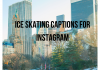 Ice Skating Captions For Instagram  - Ice Skating Captions For Instagram 100x70 - Best Instagram Captions of All Time