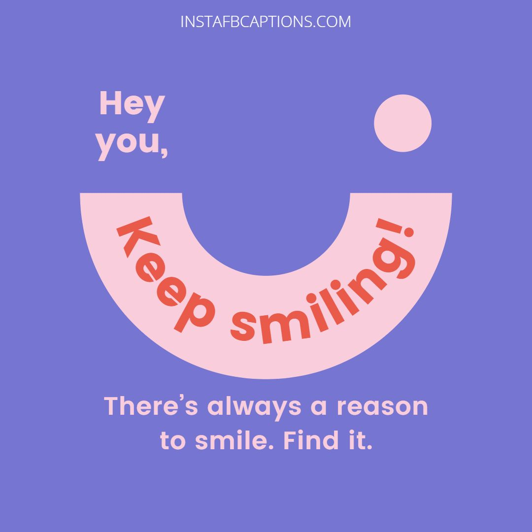 Inspiring Keep Smiling Quotes For Him  - Inspiring Keep Smiling Quotes for Him - Keep Smiling Quotes for being Happy in 2021
