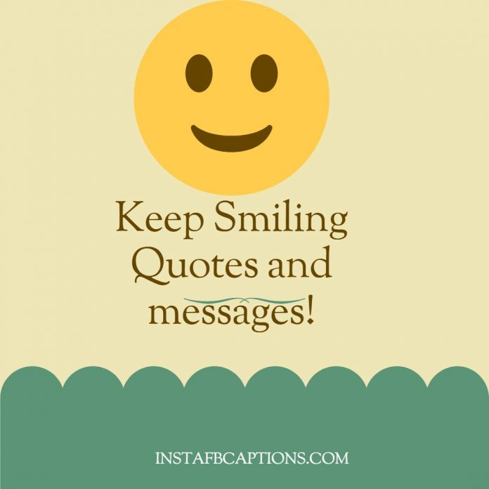 Keep Smiling Quotes And Messages
