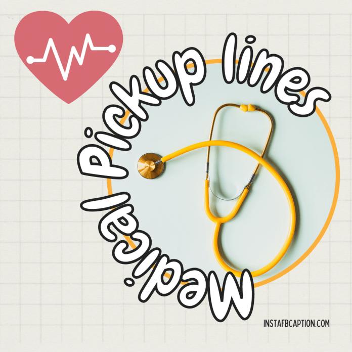 Medical Pickup Lines