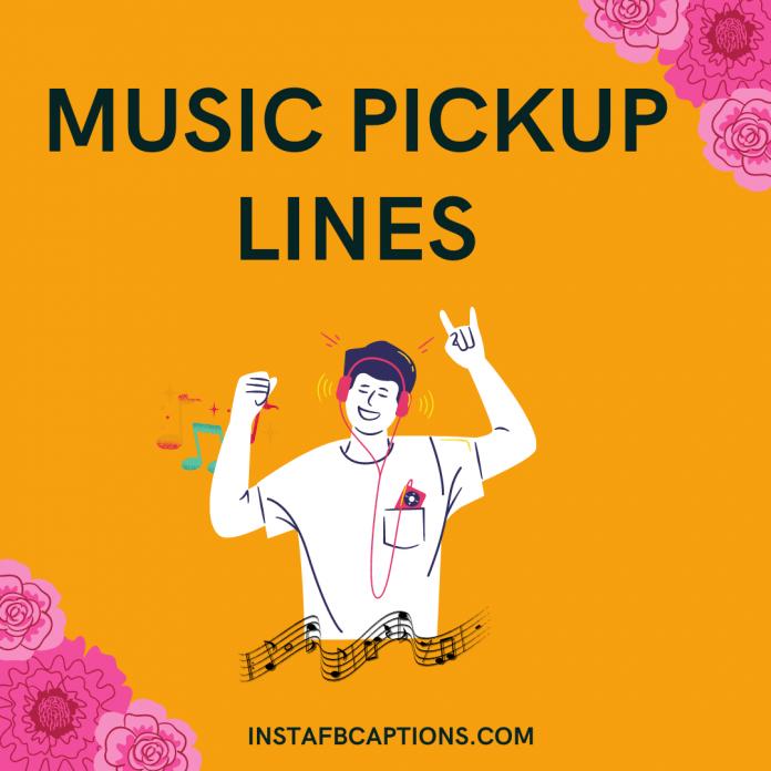 Music Pickup Lines