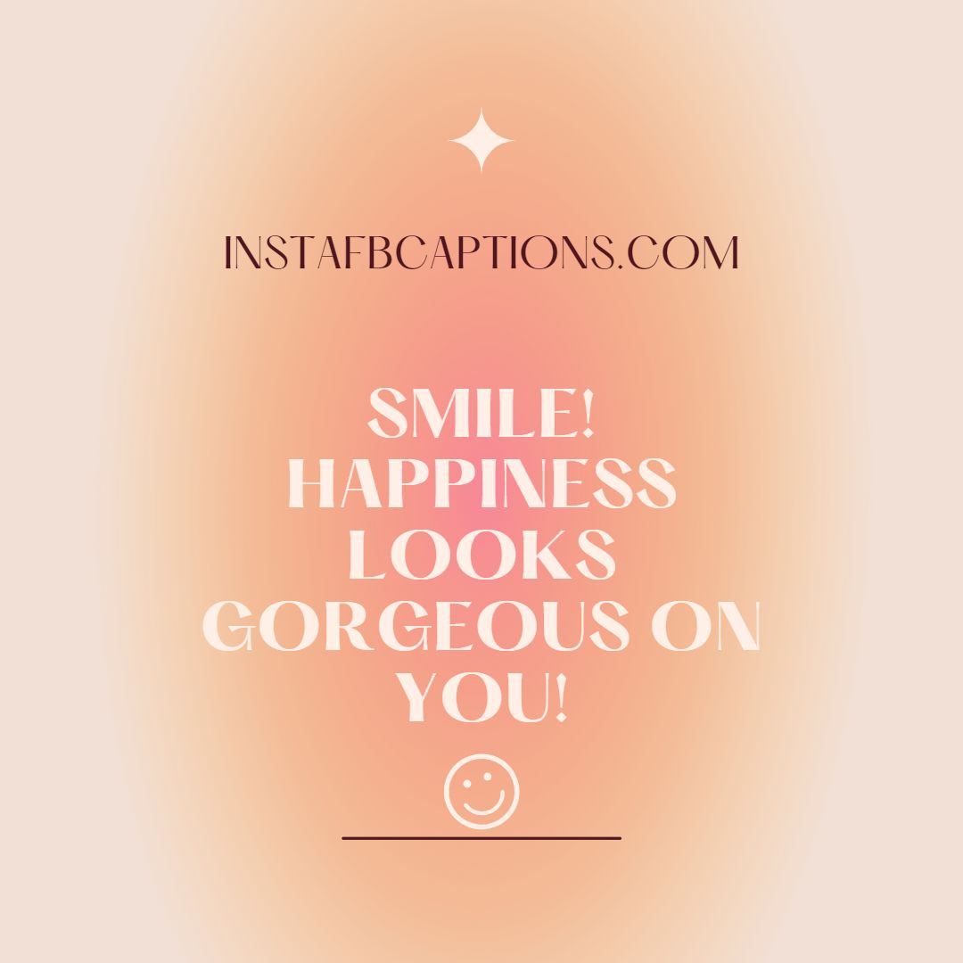 Never Stop Smiling Quotes For Instagram  - Never Stop Smiling Quotes for Instagram - Keep Smiling Quotes for being Happy in 2021