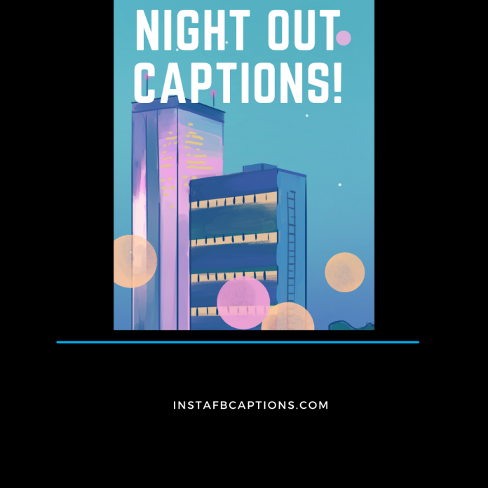 Night Out Captions