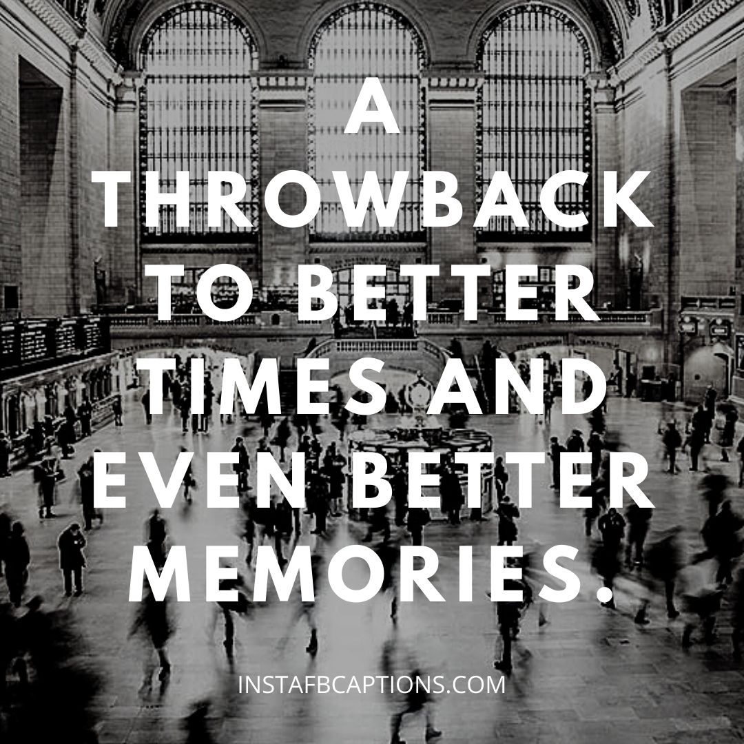 Old Is Gold Captions To Bring Back Your Memories  - Old is Gold Captions to Bring Back Your Memories - Black and White Instagram Photo Captions and Quotes in 2021