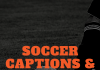 Soccer Captions & Quotes For Instagram  - SOCCER Captions Quotes for Instagram 100x70 - Best Instagram Captions of All Time