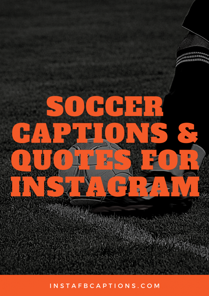 Soccer Captions & Quotes For Instagram