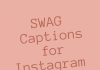 Swag Captions For Instagram  - SWAG Captions For Instagram 1 100x70 - Best Instagram Captions of All Time