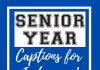 Senior Year And Final Year Captions  - Senior year and Final year captions 100x70 - Best Instagram Captions of All Time
