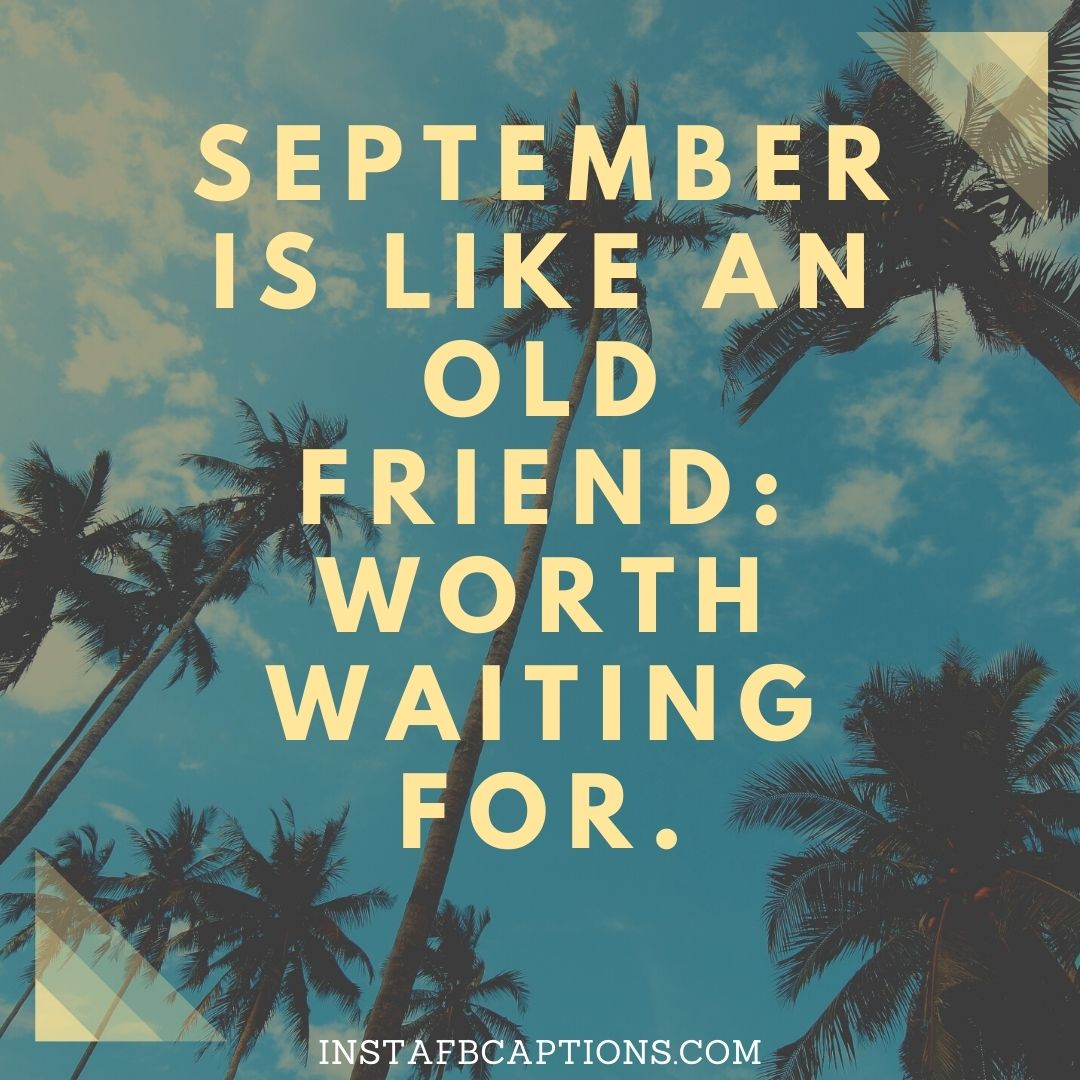 September Captions For Your Last Summer Clicks!  - September Captions for your Last Summer Clicks 1 - Hello SEPTEMBER Month Captions & Quotes for Instagram 2021