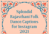 Rajasthani Folk Dance Captions for Instagram  - Check out the Cool Phrases related to Folk Dance 1 100x70 - Best Instagram Captions of All Time