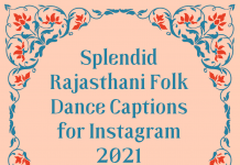 Rajasthani Folk Dance Captions for Instagram  - Check out the Cool Phrases related to Folk Dance 1 218x150 - 10,000+ Instagram Captions 2021 – Boys, Girls, Friends, Wishes & Selfies