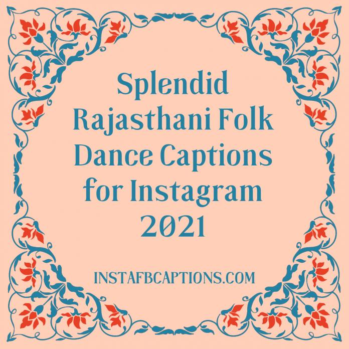 Rajasthani Folk Dance Captions for Instagram