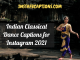 Indian Classical Dance Captions For Instagram  - Indian Classical Dance Captions for Instagram 80x60 - Latest Posts