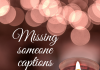 Missing Someone Captions (1)  - Missing someone captions 1 3 100x70 - Best Instagram Captions of All Time